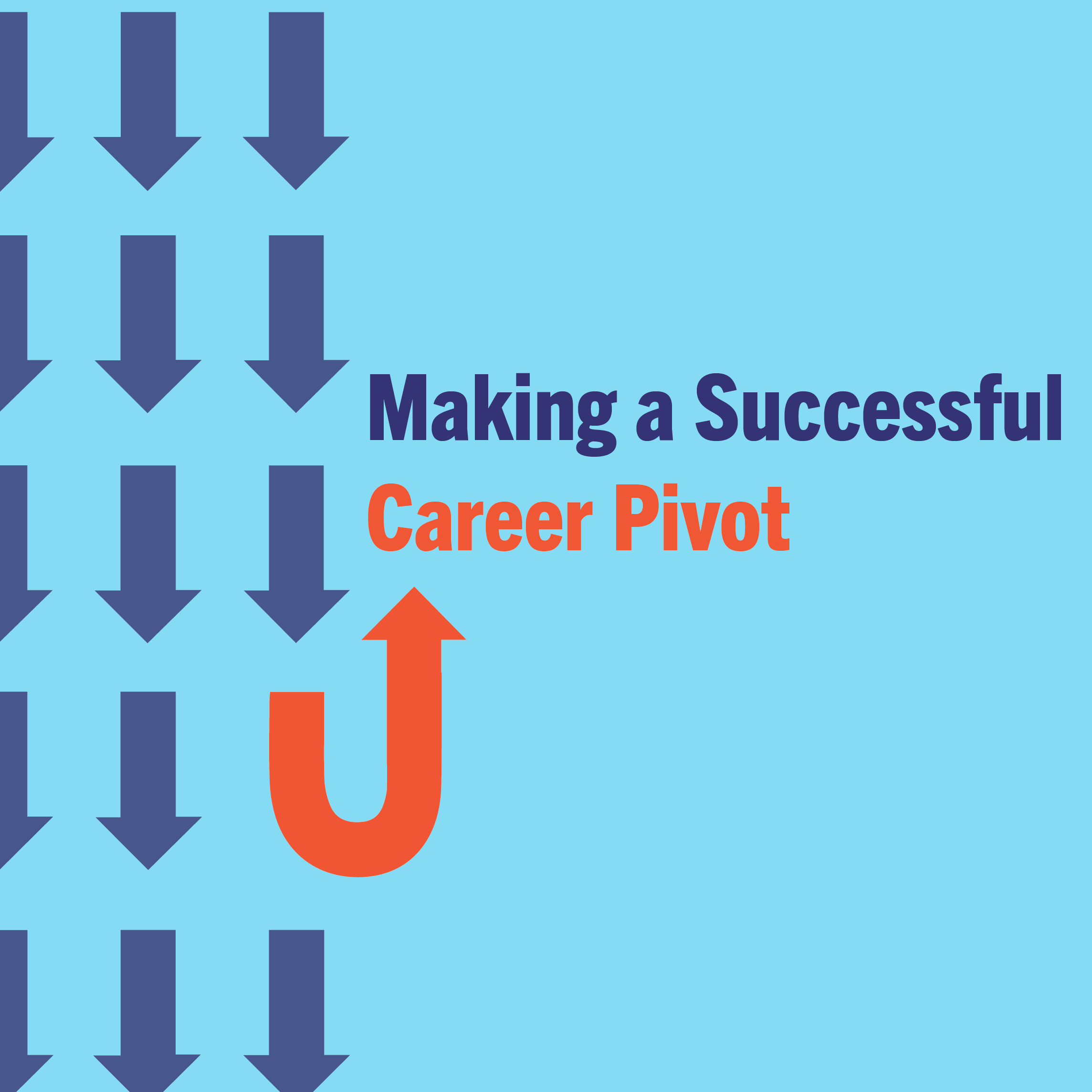 Making a Successful Career Pivot - Panel Discussion @ Zoom