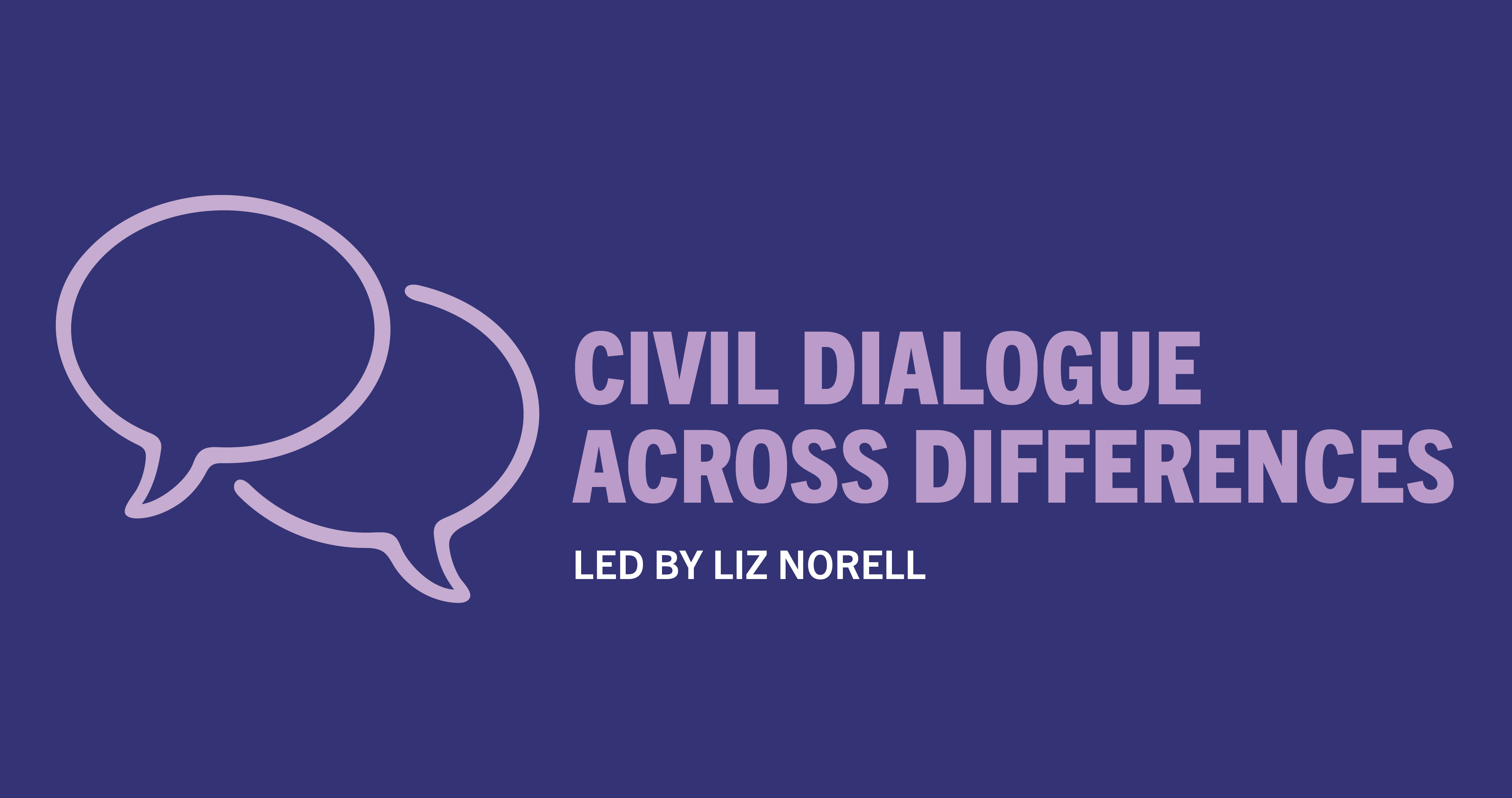 Affinity Group: Civil Dialogue Across Differences (Free) @ Zoom