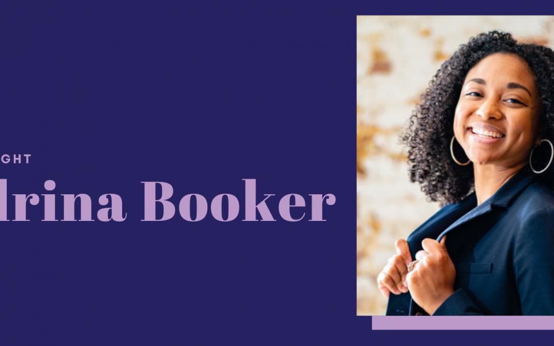 Membership Spotlight – Shadrina Booker