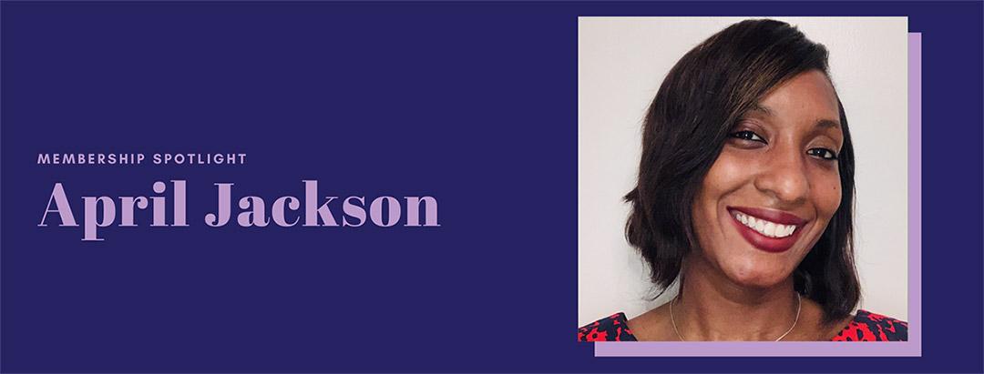 Membership Spotlight – April Jackson